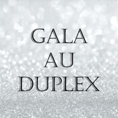 Gala au Duplex