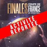 Activité reportée (infos à venir) // Finales Coupe de France de Basketball